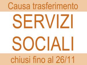 Servizi Sociali: chiusi fino al 26/11