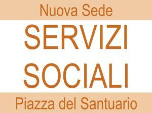 Servizi Sociali: nuova sede in Piazza del Santuario