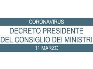 CoronaVirus: Decreto del Presidente del Consiglio dei Ministri dell'11 Marzo