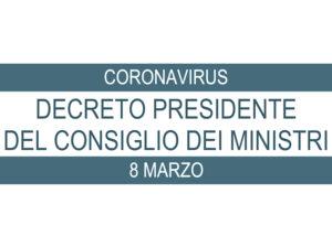 CoronaVirus: Decreto del Presidente del Consiglio dei Ministri dell'8 Marzo