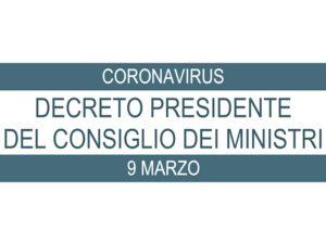 CoronaVirus: Decreto del Presidente del Consiglio dei Ministri del 9 Marzo